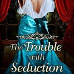 [PDF] [EPUB] The Trouble With Seduction Download