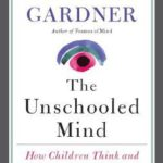[PDF] [EPUB] The Unschooled Mind: How Children Think and How Schools Should Teach Download