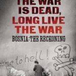 [PDF] [EPUB] The War is Dead, Long Live the War: Bosnia: the Reckoning Download