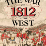 [PDF] [EPUB] The War of 1812 in the West: From Fort Detroit to New Orleans Download