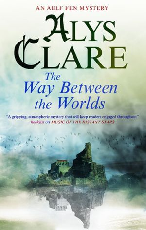 [PDF] [EPUB] The Way Between the Worlds (Aelf Fen, #4) Download by Alys Clare