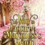 [PDF] [EPUB] The Way to Capture a Marquess's Heart Download