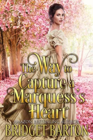 [PDF] [EPUB] The Way to Capture a Marquess's Heart Download by Bridget Barton