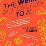 [PDF] [EPUB] The Weird Accordion to Al: Every Weird Al Yankovic Album Obsessively Analyzed by the Co-Author of Weird Al: The Book (Nathan Rabin with Al Yankovic) Download