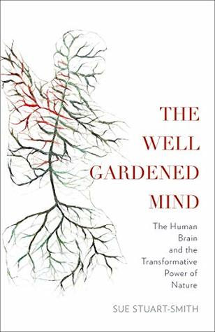 [PDF] [EPUB] The Well Gardened Mind Download by Sue Stuart-Smith