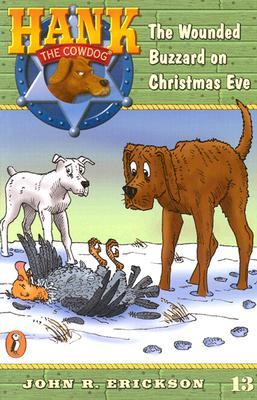 [PDF] [EPUB] The Wounded Buzzard on Christmas Eve (Hank the Cowdog, #13) Download by John R. Erickson