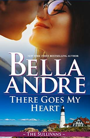 [PDF] [EPUB] There Goes My Heart (Maine Sullivans, #2; The Sullivans, #20) Download by Bella Andre
