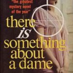 [PDF] [EPUB] There Is Something about a Dame (Ed Noon Mystery) Download