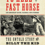 [PDF] [EPUB] To Hell on a Fast Horse: The Untold Story of Billy the Kid and Pat Garrett Download