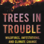 [PDF] [EPUB] Trees in Trouble: Wildfires, Infestations, and Climate Change Hit the West Download