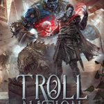 [PDF] [EPUB] Troll Nation (The Rogue Dungeon Book #3) Download