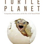 [PDF] [EPUB] Turtle Planet: Compassion, Conservation, and the Fate of the Natural World Download