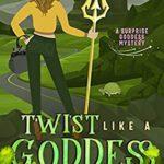 [PDF] [EPUB] Twist Like a Goddess: A Paranormal Cozy Mystery (Surprise Goddess Cozy Mystery Book 7) Download