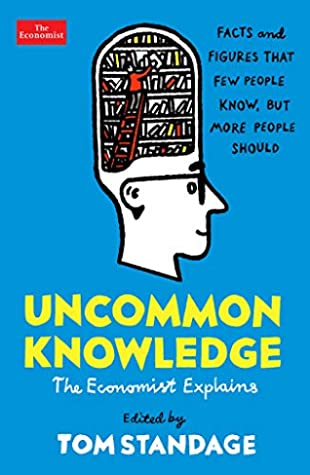 [PDF] [EPUB] Uncommon Knowledge: Extraordinary Things That Few People Know Download by Tom Standage