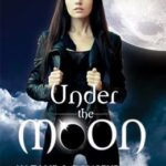 [PDF] [EPUB] Under the Moon (Goddesses Rising, #1) Download