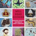 [PDF] [EPUB] Well Read Cookies – Beautiful Biscuits Inspired by Great Literature Download