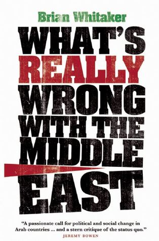 [PDF] [EPUB] What's Really Wrong With The Middle East Download by Brian Whitaker