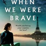 [PDF] [EPUB] When We Were Brave: A completely gripping and emotional WW2 historical novel Download