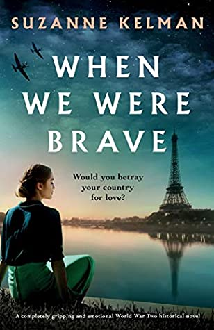 [PDF] [EPUB] When We Were Brave: A completely gripping and emotional WW2 historical novel Download by Suzanne Kelman