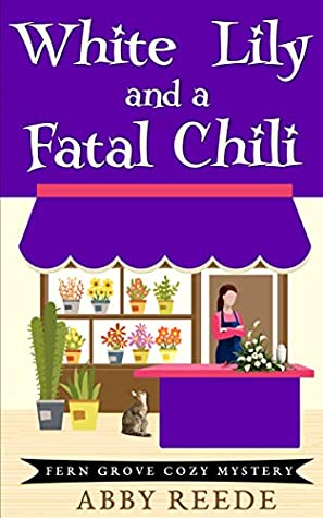 [PDF] [EPUB] White Lily and a Fatal Chili (Fern Grove #3) Download by Abby Reede