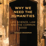 [PDF] [EPUB] Why We Need the Humanities: Life Science, Law and the Common Good Download
