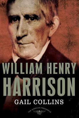 [PDF] [EPUB] William Henry Harrison (The American Presidents, #9) Download by Gail Collins