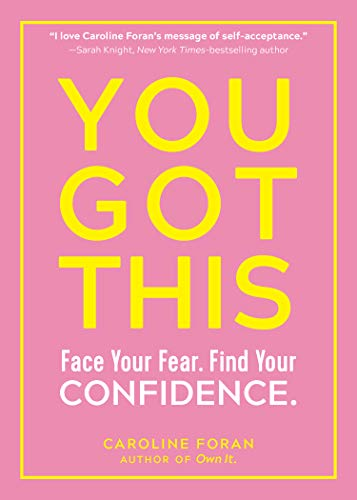 [PDF] [EPUB] You Got This: Face Your Fear. Find Your Confidence. Download by Caroline Foran