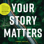 [PDF] [EPUB] Your Story Matters: Finding, Writing, and Living the Truth of Your Life Download