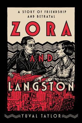 [PDF] [EPUB] Zora and Langston: A Story of Friendship and Betrayal Download by Yuval Taylor
