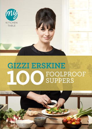 [PDF] [EPUB] 100 Foolproof Suppers Download by Gizzi Erskine