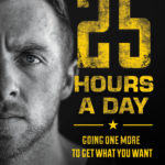 [PDF] [EPUB] 25 Hours a Day: Going One More to Get What You Want Download