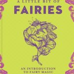 [PDF] [EPUB] A Little Bit of Fairies: An Introduction to Fairy Magic Download