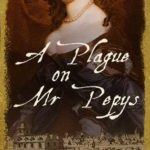 [PDF] [EPUB] A Plague on Mr Pepys (Women of Pepys's Diary, #2) Download