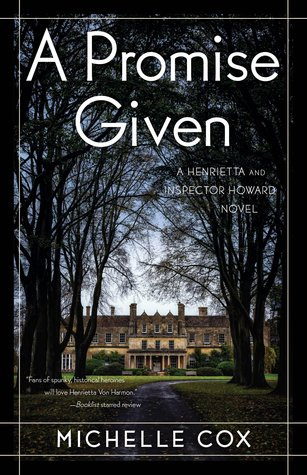 [PDF] [EPUB] A Promise Given (Henrietta and Inspector Howard #3) Download by Michelle  Cox