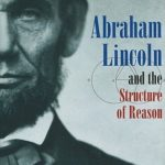 [PDF] [EPUB] Abraham Lincoln and the Structure of Reason Download