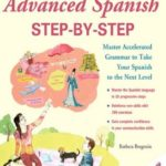 [PDF] [EPUB] Advanced Spanish Step-by-Step : Master Accelerated Grammar to Take Your Spanish to the Next Level (Easy Step-by-Step Series) Download