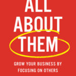 [PDF] [EPUB] All about Them: Grow Your Business by Focusing on Others Download