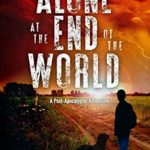 [PDF] [EPUB] Alone at the End of the World (Sympatico Syndrome World #1) Download