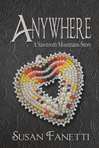 [PDF] [EPUB] Anywhere (Sawtooth Mountains, #3) Download by Susan Fanetti