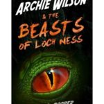 [PDF] [EPUB] Archie Wilson and The Beasts of Loch Ness Download