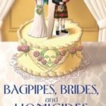[PDF] [EPUB] Bagpipes, Brides and Homicides (Liss MacCrimmon Mysteries, #6) Download