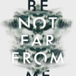 [PDF] [EPUB] Be Not Far from Me Download