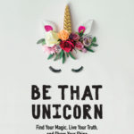 [PDF] [EPUB] Be That Unicorn: Find Your Magic, Live Your Truth, and Share Your Shine Download