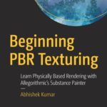 [PDF] [EPUB] Beginning PBR Texturing: Learn Physically Based Rendering with Allegorithmic's Substance Painter Download