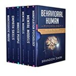 [PDF] [EPUB] Behavioral Human Psychology: This Book Includes: Manipulation Psychology, Mental Models, Mental Models Tools, How to Analyze People, Empath Skills and Narcissistic Abuse Download