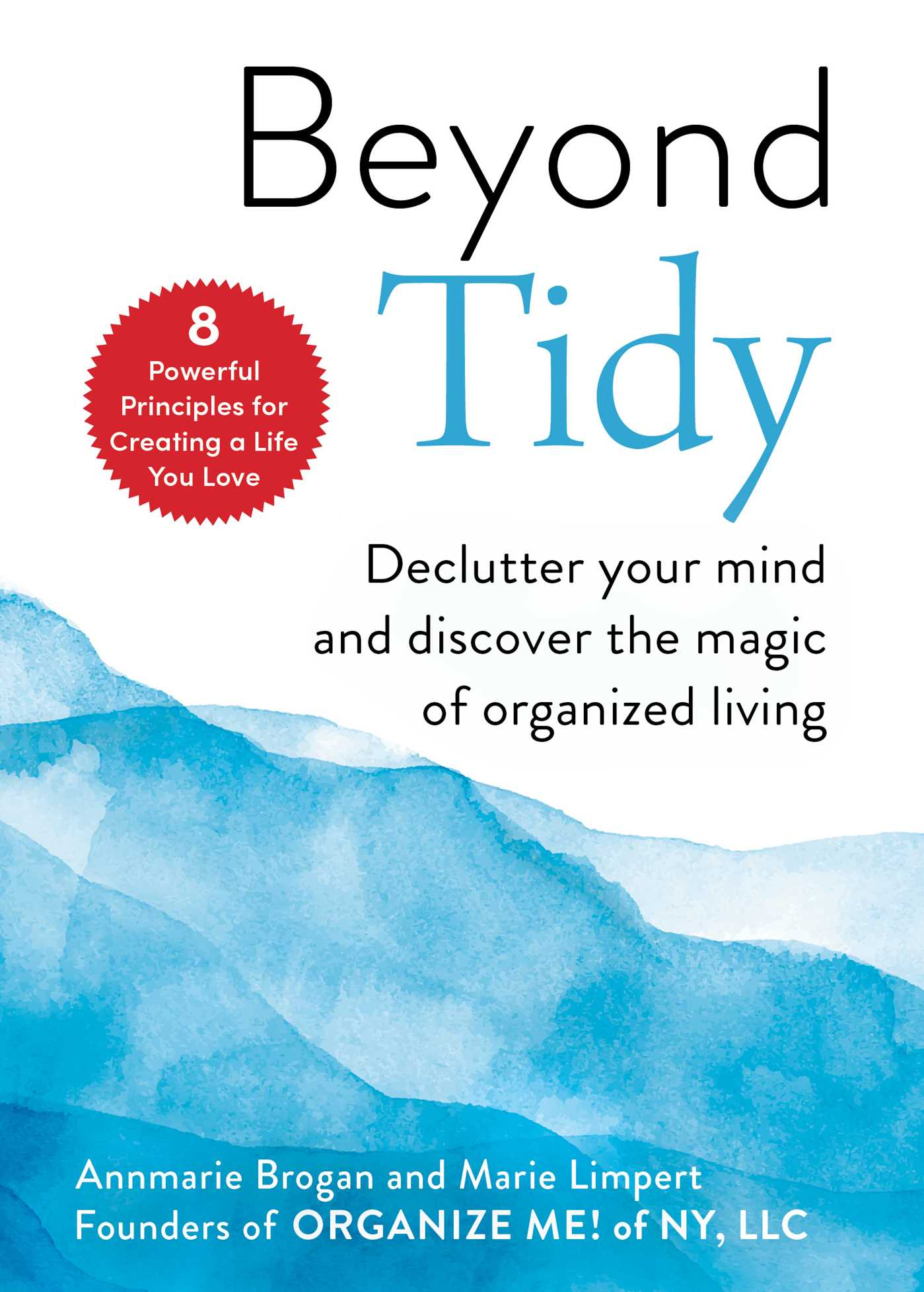 [PDF] [EPUB] Beyond Tidy: Declutter Your Mind and Discover the Magic of Organized Living Download by Annmarie Brogan