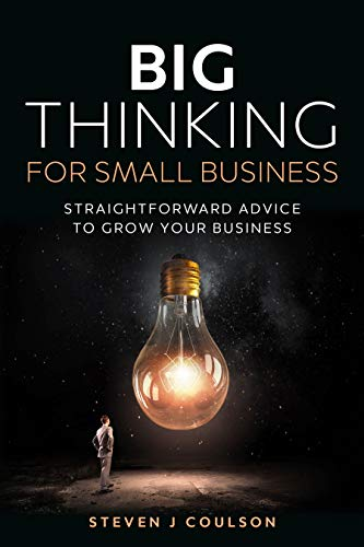 [PDF] [EPUB] Big Thinking for small Business Download by Steven J. Coulson