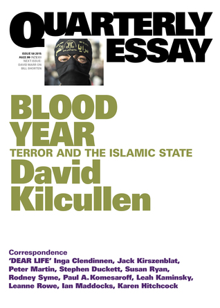 [PDF] [EPUB] Blood Year: Terror and the Islamic State (Quarterly Essay #58) Download by David Kilcullen