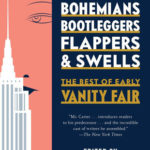 [PDF] [EPUB] Bohemians, Bootleggers, Flappers, and Swells: The Best of Early Vanity Fair Download