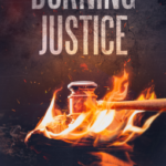 [PDF] [EPUB] Burning Justice (Innocent Prisoners Project, #6) Download